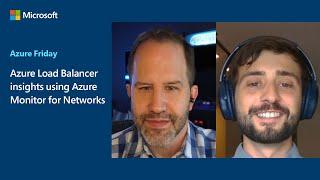Azure Load Balancer insights using Azure Monitor for Networks | Azure Friday