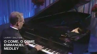 Larry Dalton - O Come, O Come Emmanuel Medley (Live)