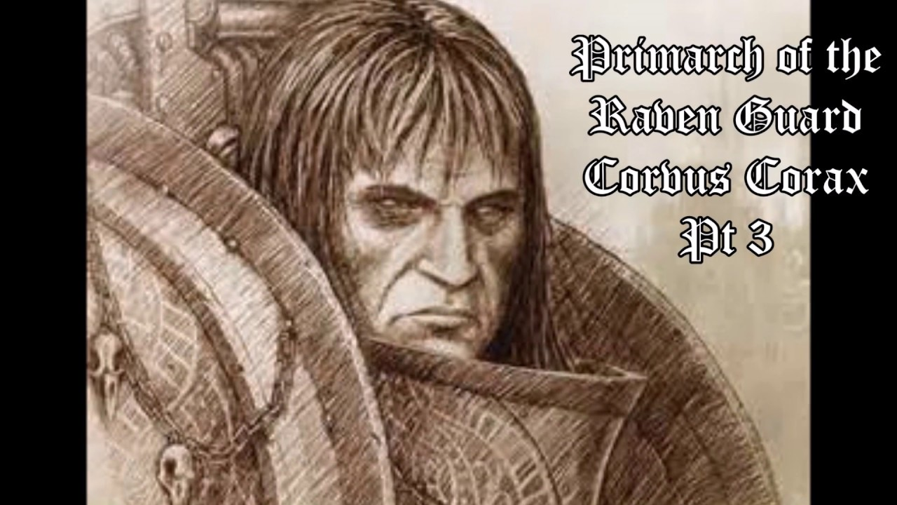 Dodatkowe Corvus Corax: Primarch of the Raven Guard Pt 3 (Finished) - YouTube NF76