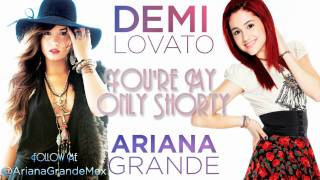 Download Ariana Grande Ft. Demi Lovato - You're My Only Shorty (Mashup Remix) MP3 song and Music Video