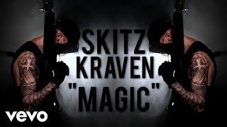 sKitz Kraven - Magic (Official Music Video)