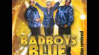 Bad Boys Blue - Rarities Remixed - Fly Away