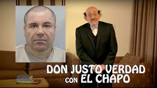 Don Justo Verdad defiende de verdad al Chapo