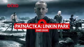 PATNÁCTKA: LINKIN PARK! Sleduj dnes od 20:00 na ÓČKU