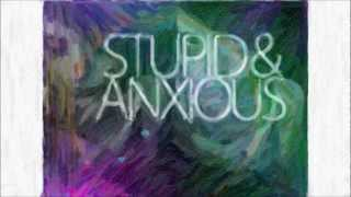 Stupid & Anxious - Joel Faviere \\  NEW SONG