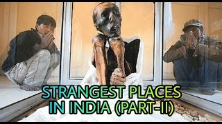 Did you know about these strange places in India (part-2) ?
