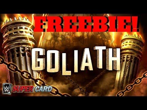 GOLIATH FREEBIE!!!  |   WWE Supercard #95 (Season 4)