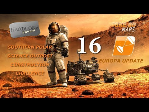 Take on Mars: Europa Update: Let's Play: Sandbox: Polar Outpost Build Part 16