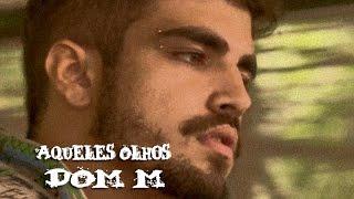 DOM M Aqueles Olhos Trilha Sonora de I Love Paraisópolis Tema de Grego e Mari (Lyrics Video)HD..