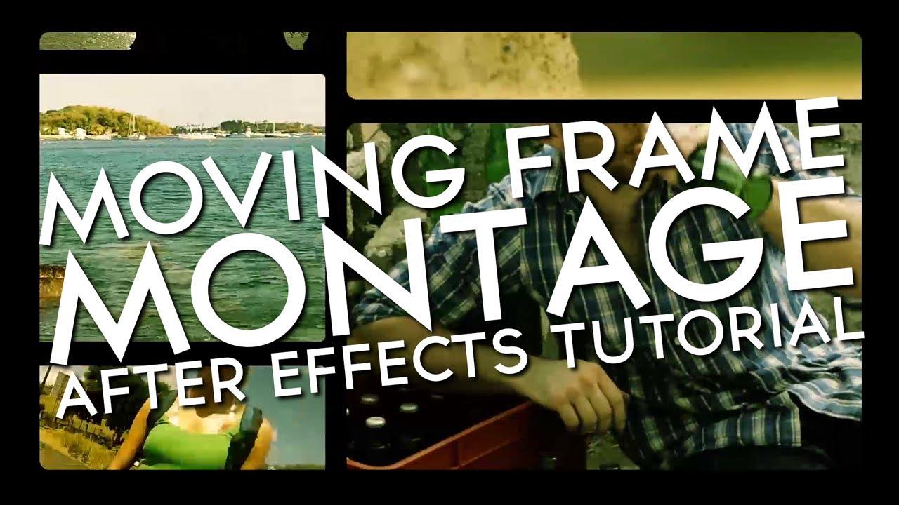 moving frames montage adobe after effects tutorial youtube. Black Bedroom Furniture Sets. Home Design Ideas