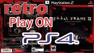 FATAL FRAME PS2 PLAY ON PS4