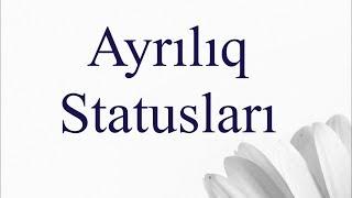AYRILIQ STATUSLARI
