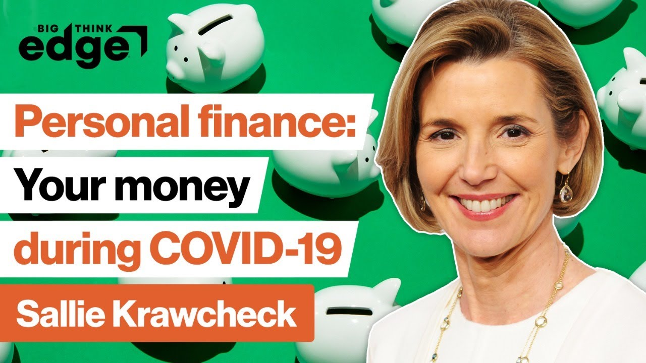 Personal finance: How to manage money during the pandemic | Sallie Krawcheck | Big Think Edge