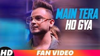 Main Tera Ho Gaya (Fan Video) | MILLIND GABA | Music MG | Latest Punjabi Songs 2018 | Speed Records