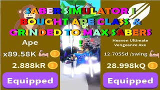 Saber Simulator I Bought Ape Class \u0026 Grinded To Max Sabers