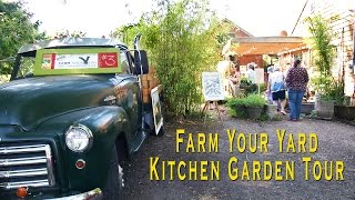 Farm Your Yard Kitchen Garden Tour