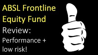 ABSL Frontline Equity Fund Review: Performance at low risk!