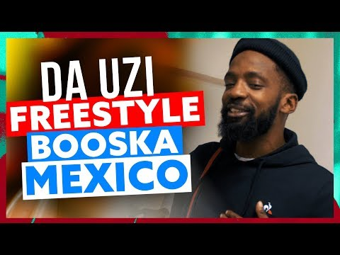 Da Uzi | Freestyle Booska Mexico