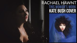 This Woman's Work - Kate Bush cover by Rachael Hawnt