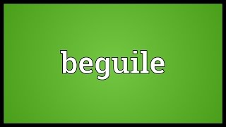 Beguile Meaning