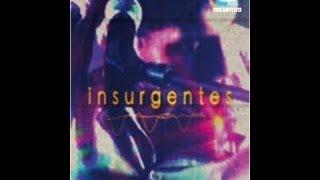 Peligrosos Gorriones - Insurgentes (Documental)