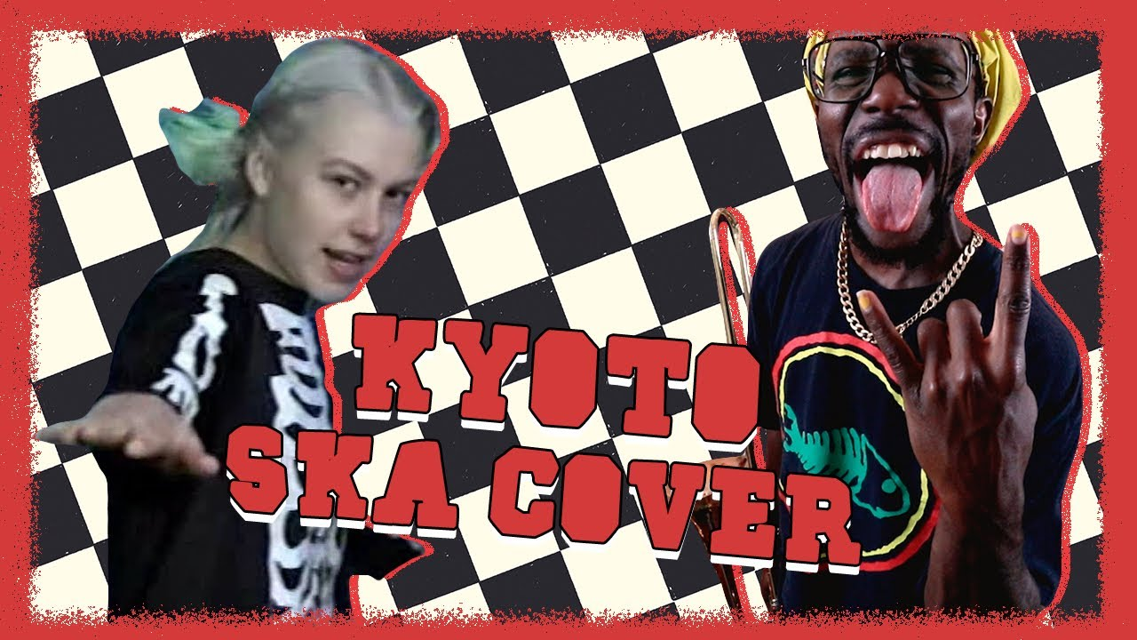 Kyoto - Phoebe Bridgers (SKA COVER, PATREON REQUESTED) - YouTube