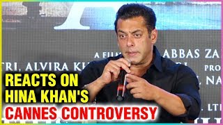 Salman Khan SHOCKING Reaction On Hina Khan Cannes Controversy