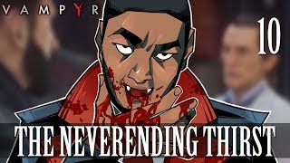 [10] The Neverending Thirst (Let's Play Vampyr w/ GaLm)