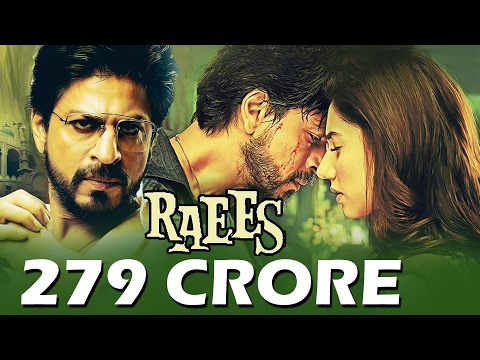 Shahrukh's RAEES CROSSES 279 + CRORE WORLDWIDE - Box Office Collection