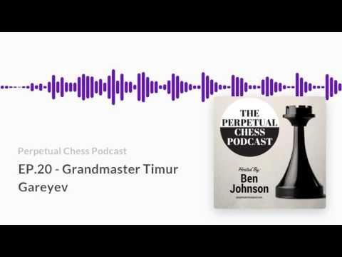 Perpetual Chess Podcast EP 20   Grandmaster Timur Gareyev