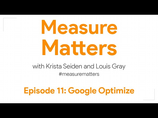 Measure Matters Episode 11: Google Optimize