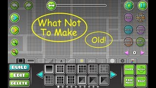 [OLD VIDEO, DO NOT WATCH] Geometry Dash- What NOT to put in your Level
