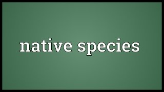 Native species Meaning