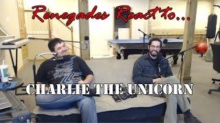 Renegades React to... Charlie the Unicorn