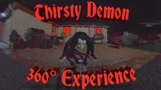 The Thirsty Demon 360° Experience