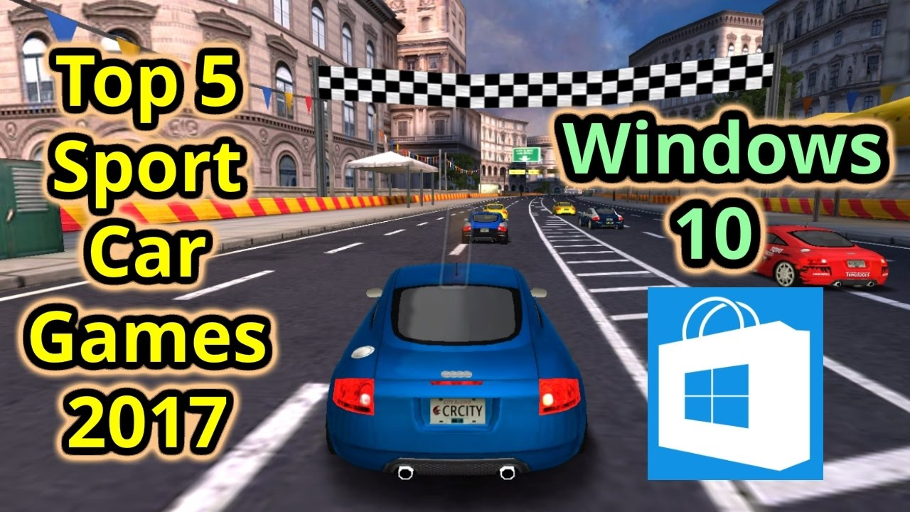 Top 5 Sport Car Games 2017 For Windows 10 Youtube