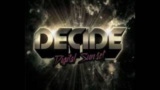 DECIDE - Digital Sunset (HQ 2010)