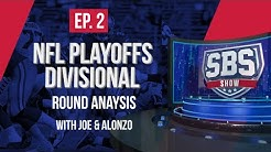2019 NFL Playoffs Predictions - Playoffs Divisional Round Analysis w/ Joe & Alonzo | SBS Show Ep 02