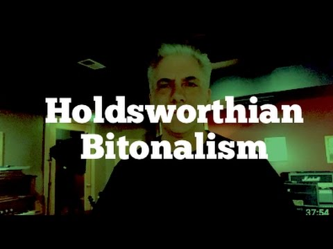 Allan Holdsworth - Practical Uses of Bitonality In Composition