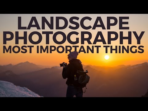 The 6 Most Important Things I've Learned in Landscape Photography thumbnail