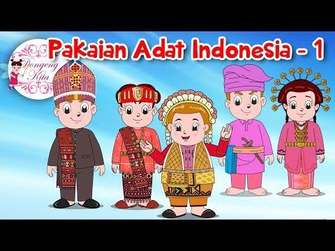 Pakaian Adat Indonesia - 1 | Budaya Indonesia | Dongeng Kita