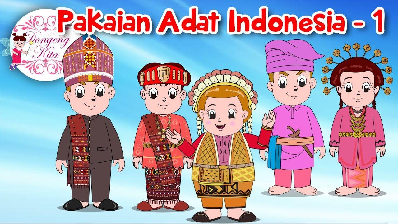 Pakaian Adat Indonesia 1 Budaya Indonesia Dongeng Kita Youtube