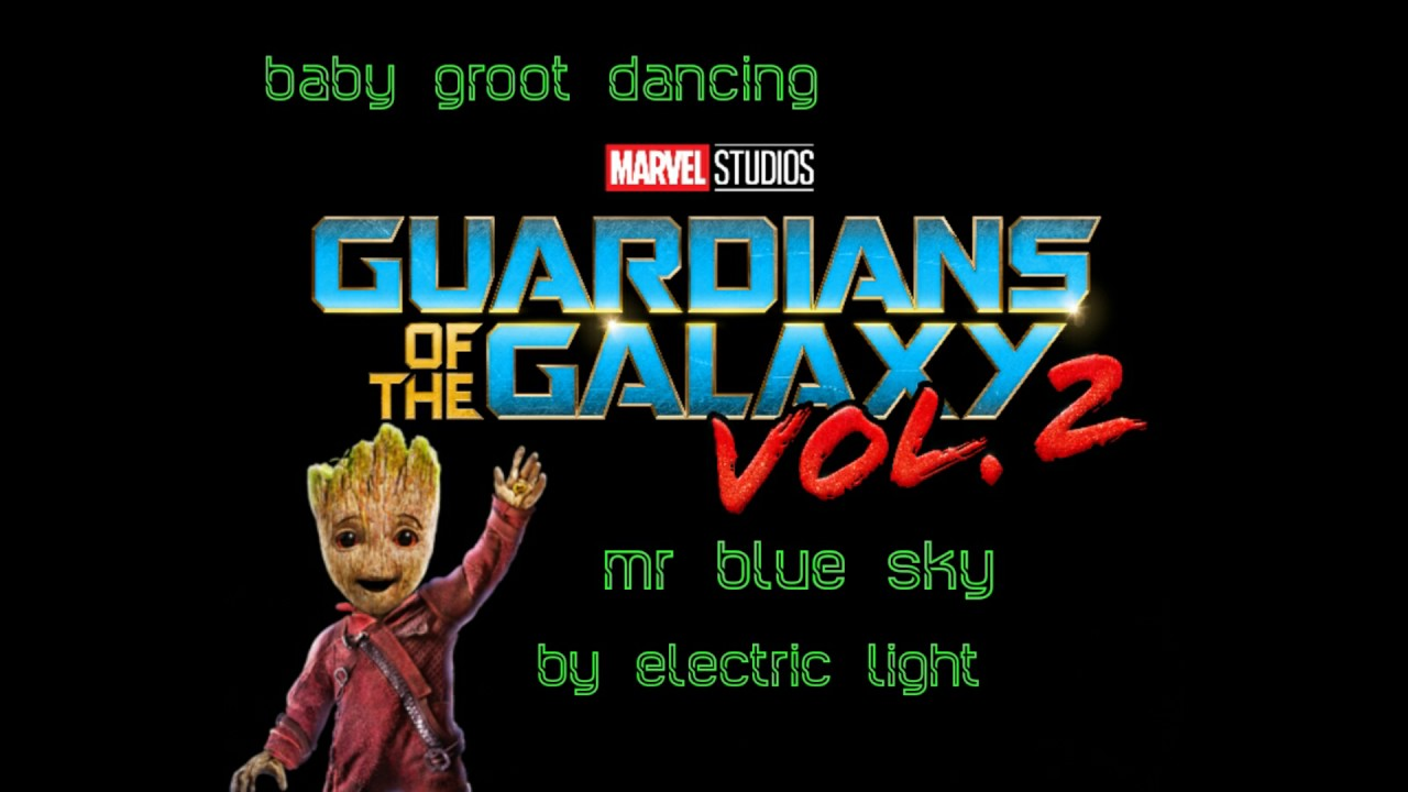 Guardians Of The Galaxy Vol 2 Intro Song Baby Groot Dancing Mr Blue