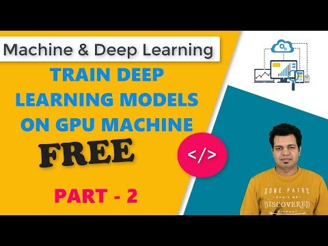 Google Colaboratory for free GPU -(Neural Network Model Training) | Part 2