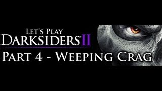 Let's Play and 100% Darksiders 2 - Part 4 - Weeping Crag
