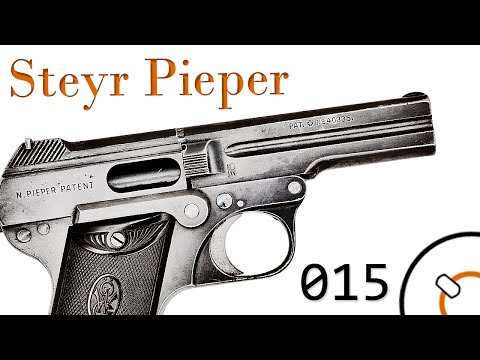 Small Arms of WWI Primer 015: Austrian Steyr-Pieper Model 1909 Pistol