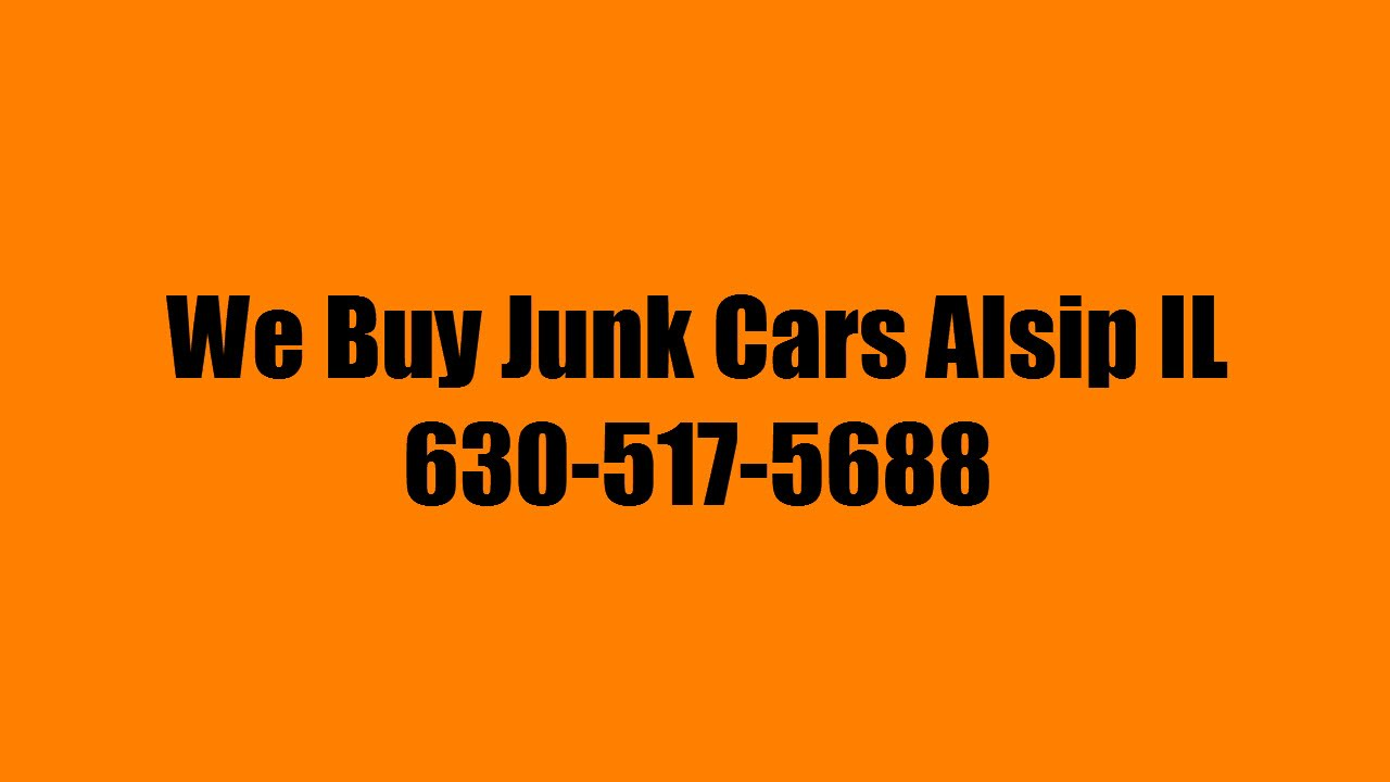 We Buy Junk Cars Alsip IL 630-517-5688 | Cash For Junk Cars Alsip IL ...