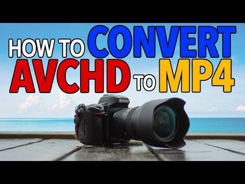 Convert AVCHD To MP4 - FREE