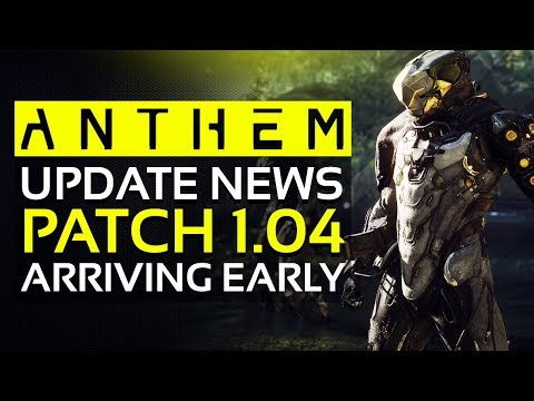 Anthem | Update News: Patch 1.04  Arriving Earlier Than Expected & Scheduled Maintenance