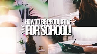 HOW TO BE PRODUCTIVE! / Back to school 2017!